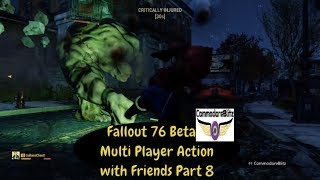 Fallout 76 Beta Multi Player Action with Friends Part 8