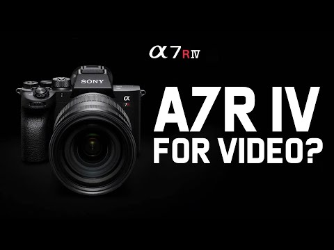 Sony A7R IV For Video // Compared To Sony A7III