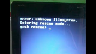Linux : How To Fix Error : Unknown Filesystem Entering Rescue Mode... Grub Rescue!!