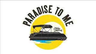 Niko Moon - Paradise To Me 1h