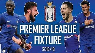Chelsea 2018/19 premier league fixture!!