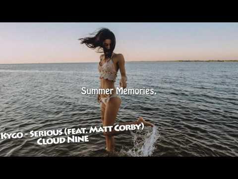 Kygo - Serious feat. Matt Corby Exlusive 2017