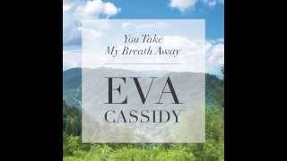 eva cassidy you take my breath away