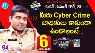 Cyber Crime Ground Level Officer SI Madan Kumar Goud Full Interview||CrimeDiariesWith Muralidhar #94