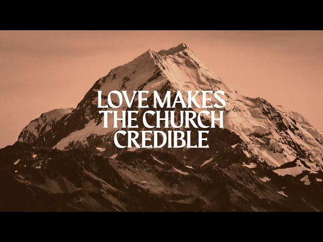 180 LIVE | Love Makes the Church Credible