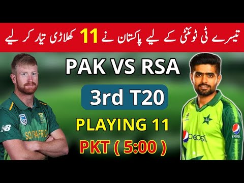 Pakistan Vs South Africa 2021 3rd t20  Playing 11 | pakistan playing 11 vs south africa | pak vs sa