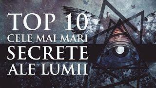 TOP 10 CELE MAI MARI SECRETE ALE LUMII
