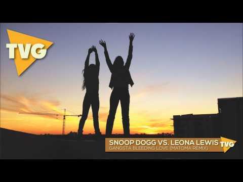 Snoop Dogg vs. Leona Lewis - Gangsta Bleeding Love (Matoma Remix)