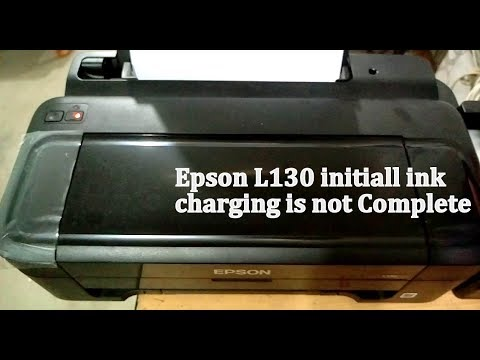 epson l130 printer initall ink charging is not complete