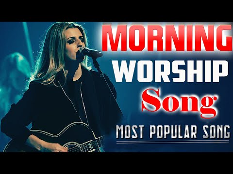 morning-worship-song-2021🙏10-hours-non-stop-worship-songs🙏best-worship-songs-of-all-time