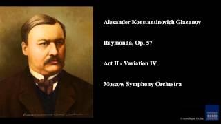 Alexander Konstantinovich Glazunov, Raymonda, Op. 57, Act II - Variation IV