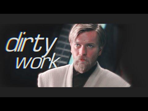 Obi-Wan || dirty work