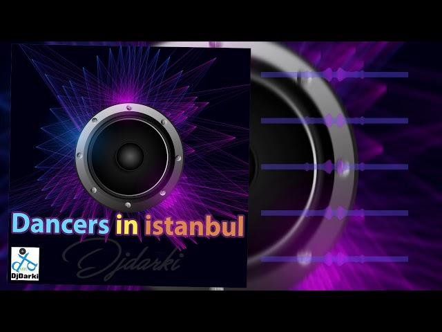 Djdarki - Dancers in istanbul