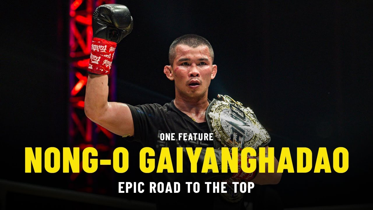 Nong-O Gaiyanghadao's Epic Road To The Top   ONE Feature