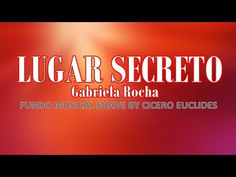 Fundo Musical Lugar Secreto (Gabriela Rocha) By Cicero Euclides