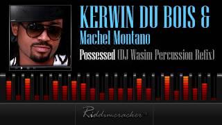 Kerwin Du Bois & Machel Montano - Possessed (DJ Wasim Percussion Refix)