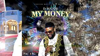 D-Major - My Money (Official Audio)