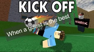 Roblox - Kick Off | When the guest is the best on the team