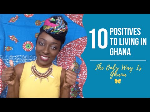 10 Positives To Living In Ghana