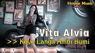 Vita Alvia ~ KOYO LANGIT AMBI BUMI _ House Music   |   Official Video