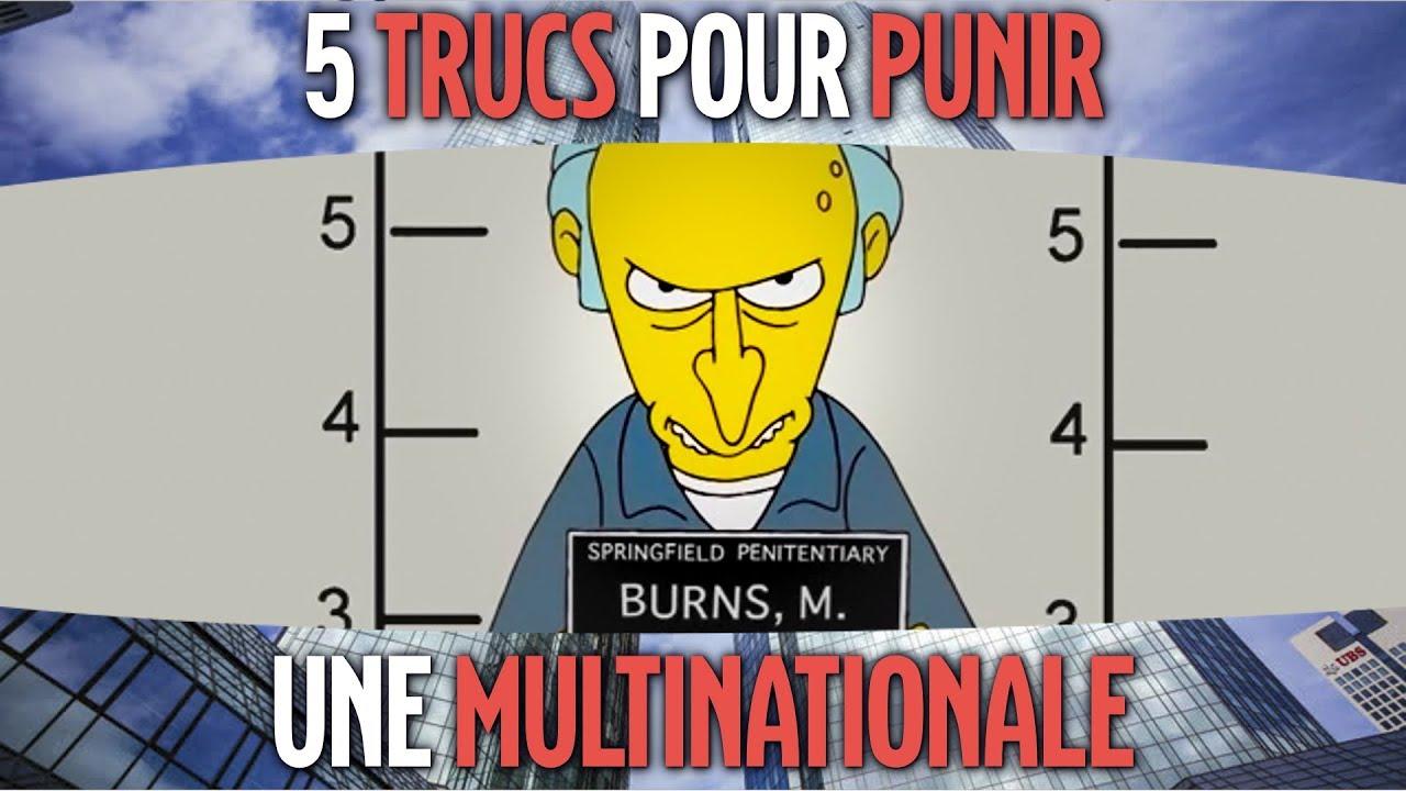 5 TRUCS POUR PUNIR UNE MULTINATIONALE
