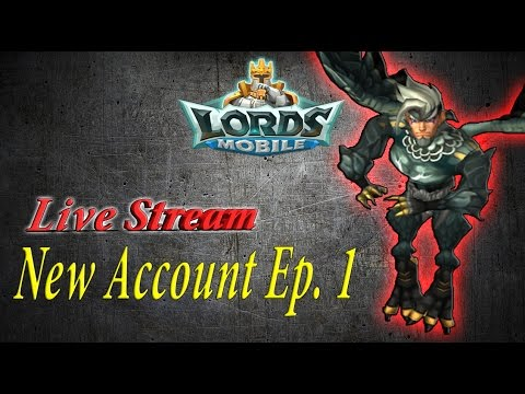 Lords Mobile STARTING A NEW ACCOUNT Ep 1 LIVESTREAM!!!