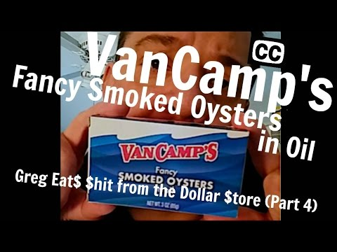 Greg Eat$ $hit from the Dollar $tore (Part 4) - VanCamp's Fancy Smoked Oysters in Oil