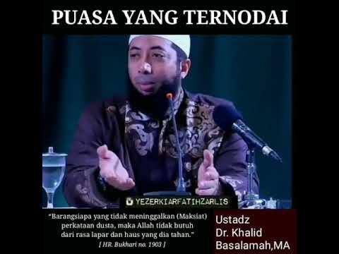Puasa yang ternodai (Ustadz Khalid basalamah)