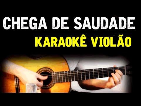 Chega de Saudade - Karaokê com violão - Tom Jobim e Vinicius de Moraes