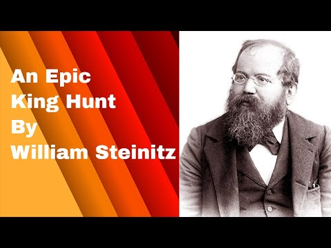 An Epic King Hunt By William Steinitz