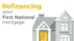 Refinancing your First National Mortgage