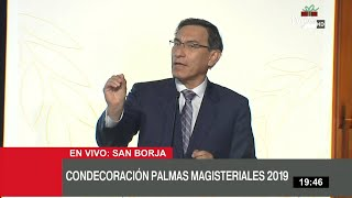 Presidente Vizcarra participa en entrega de Palmas Magisteriales 2019