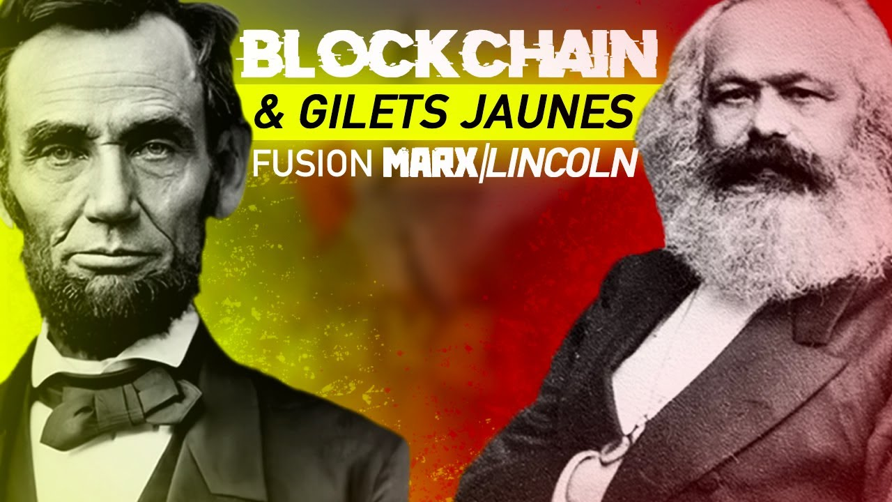 Blockchain Gilets jaunes : La fusion Marx / Lincoln ? | IDRISS ABERKANE