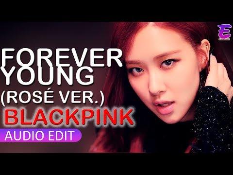BLACKPINK - FOREVER YOUNG (Rosé Version+Download Link)