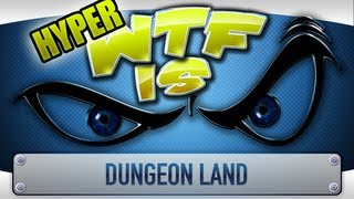 ► WTF Is... - DungeonLand (Hyper WTF Edition feat. The Yogscast) - Part 1