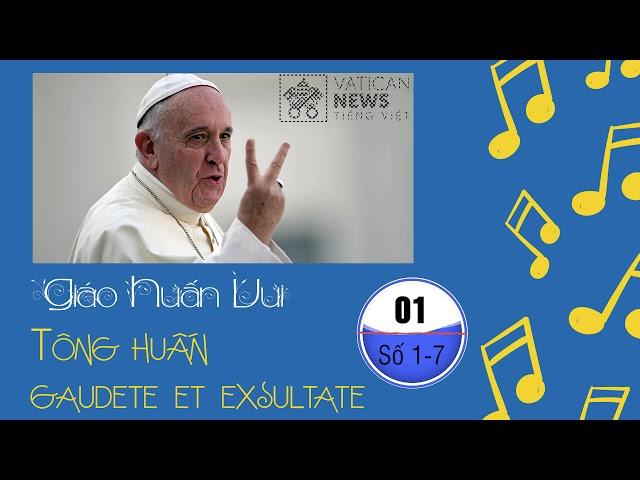 Giáo huấn vui. Kỳ 1: số 1-7 Gaudete et Exsultate