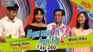 BẠN MUỐN HẸN HÒ | Tập 260 - FULL | Trung Hớn - Thu Dung | Minh Hiếu - Trúc Phương | 090417