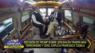 Primer Plano: DECISIÓN DE TRUMP TRAERÁ MÁS TERRORISMO, EXPLICA TUDELA  - DIC 07 - 4/5 | Willax