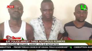 E/R: Police arrest three notorious robbers