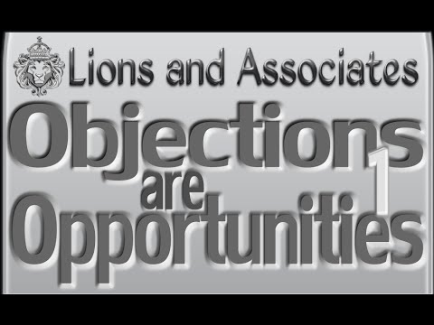 Objections are Opportunities Part 1, Qualify your Prospect and Close the Sale by Mike Lions