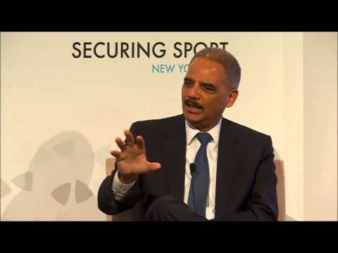 Securing Sport 2015 - Interview with Eric Holder, Former U.S. Attorney General