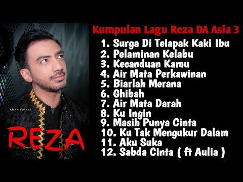 Kumpulan Lagu Reza DA Asia 3 ( Part 1 ) Full Album