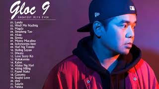 Best Of Gloc 9 Nonstop - Gloc 9 Band Greatest Hits - Gloc 9 Songs Playlist