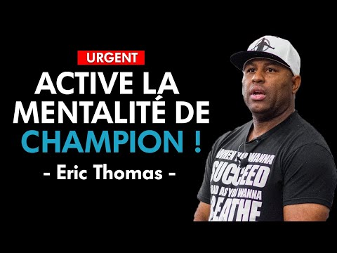 [URGENT] RÉVEIL LE CHAMPION QUI EST EN TOI ! - Eric thomas (motivation francais)
