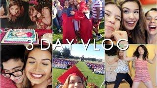 3 DAY VLOG: Graduation, 18th Birthday, & Party!