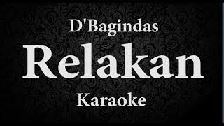 D'BAGINDAS - RELAKAN // KARAOKE POP INDONESIA // TANPA VOKAL // LIRIK