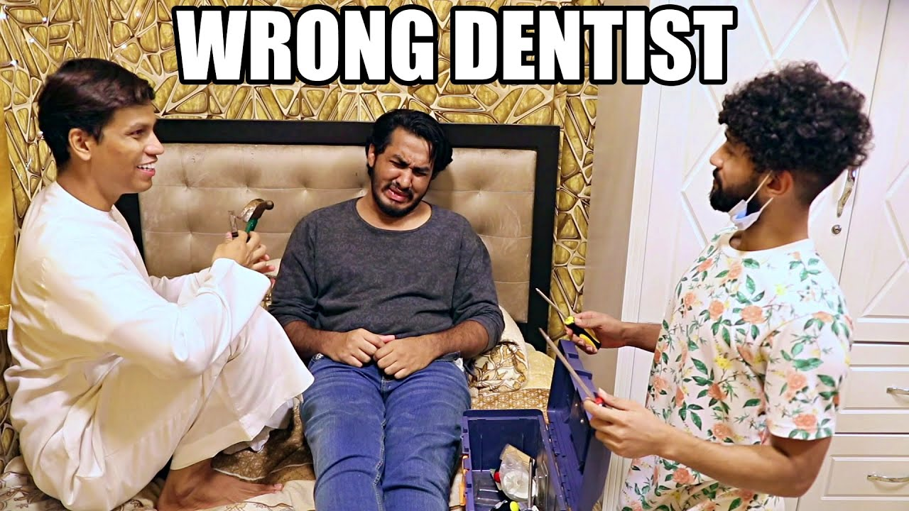 WHEN YOU VISIT THE WRONG DENTIST