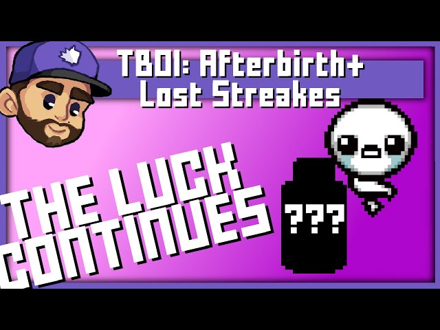 THE LUCK CONTINUES | Lost Streaks: The Binding of Isaac: Afterbirth+ | 2