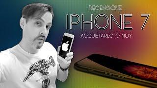 IPHONE 7 | RECENSIONE | ACQUISTARLO O NO?
