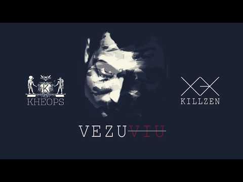 Kheops x KillZen - VEZUVIU